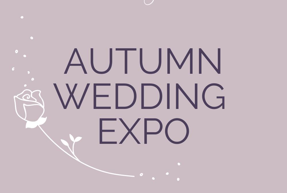 Autumn Wedding Expo – Sunday 28th April 2019